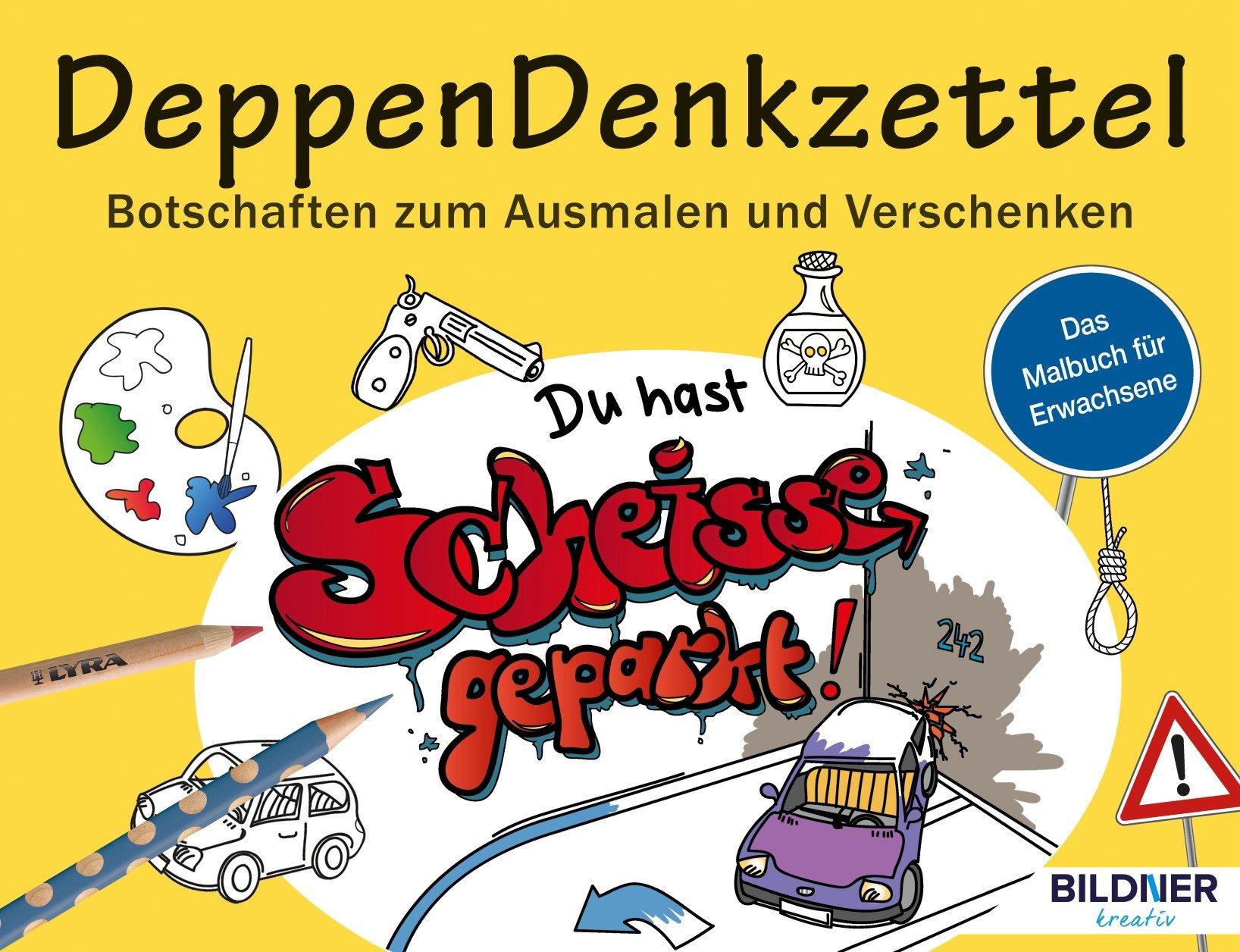 Malbuch für Erwachsene: DeppenDenkzettel: Botschaften zum Ausmalen ...