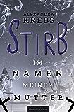 Stirb - Im Namen meiner Mutter: Hamburg Krimi