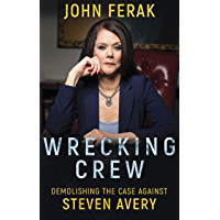 WRECKING CREW: Demolishing The Case Against Steven Avery (English Edition)