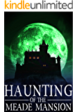 The Haunting of The Meade Mansion: Book 3