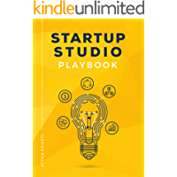 Startup Studio Playbook: For entrepreneurs, pioneers and creators who want to build ventures faster and with higher chance of success. Master the studio framework and start building.