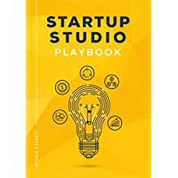 Startup Studio Playbook: For entrepreneurs, pioneers and creators who want to build ventures faster and with higher chance of success. Master the studio framework and start building. (English Edition)