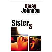 Sisters: the exhilarating new novel from the Booker prize shortlisted author of Everything Under (English Edition)