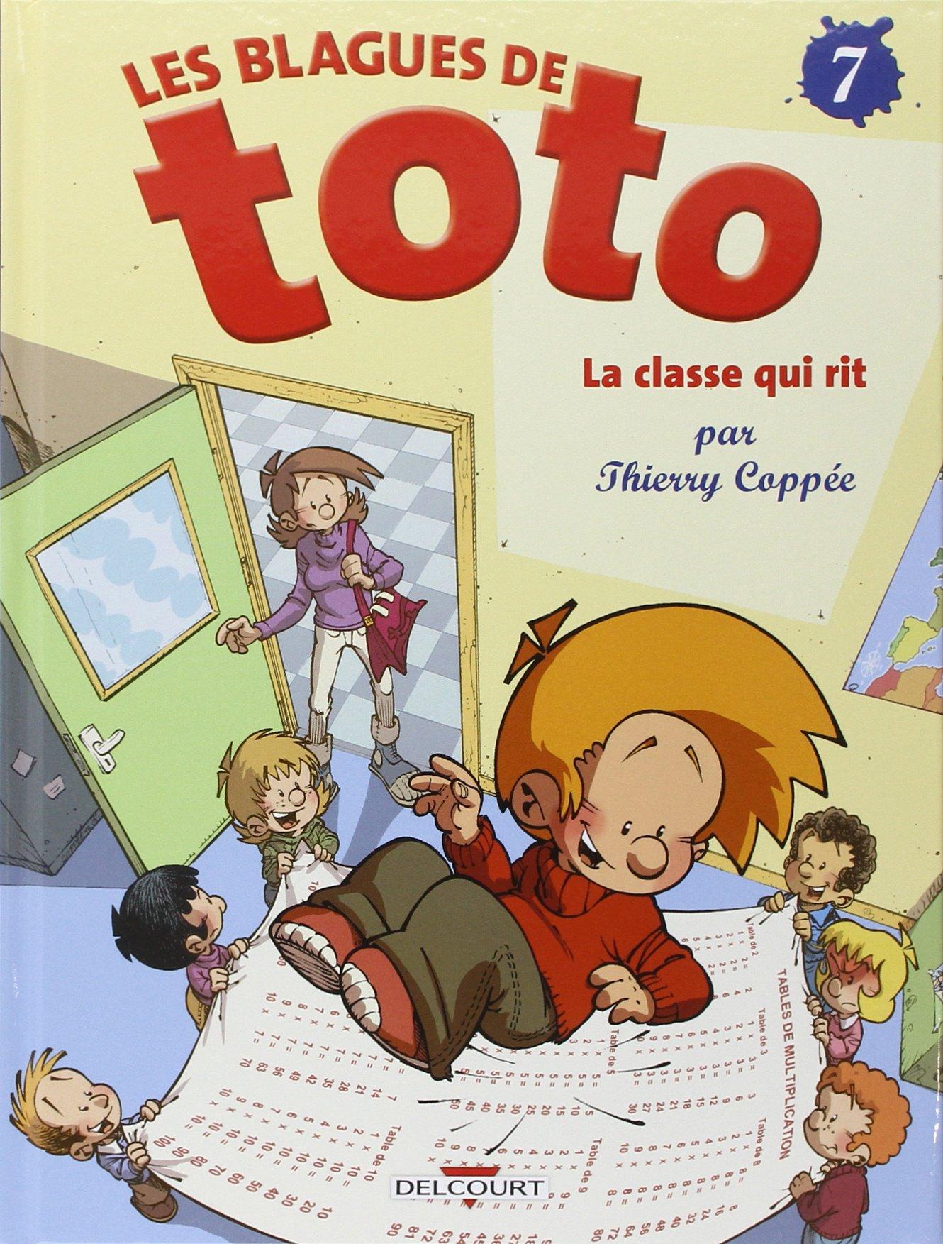 Blagues de Toto, Tome 7 : La classe qui rit (Album) Album – 3 décembre 2008 Thierry Coppée Delcourt 2756011754 BD jeunesse