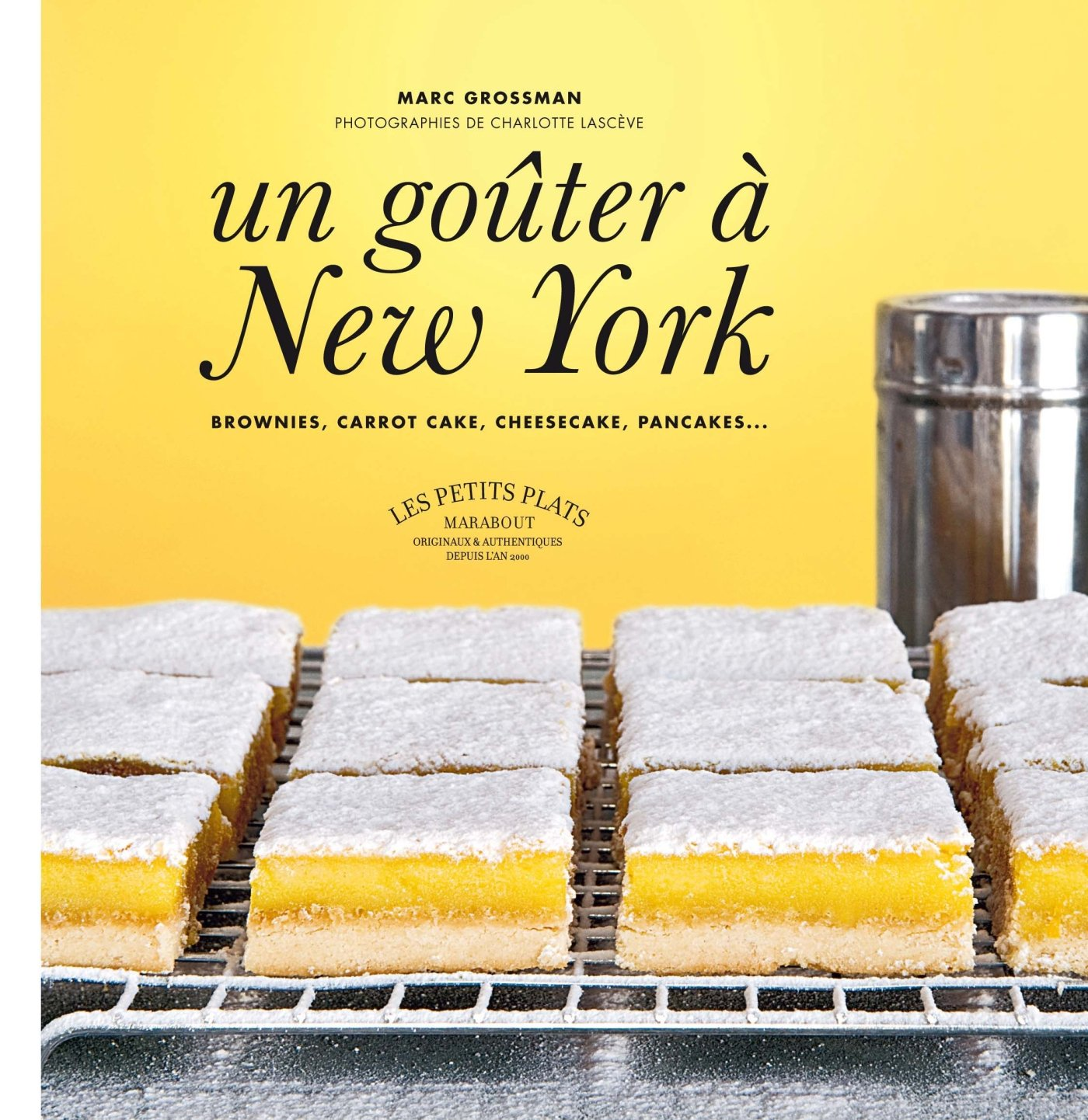 Un goûter à New York : Brownies, carrot cake, cheesecake, pancakes.