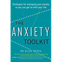 The Anxiety Toolkit: Strategies for managing your anxiety so you can get on with your life (English Edition)