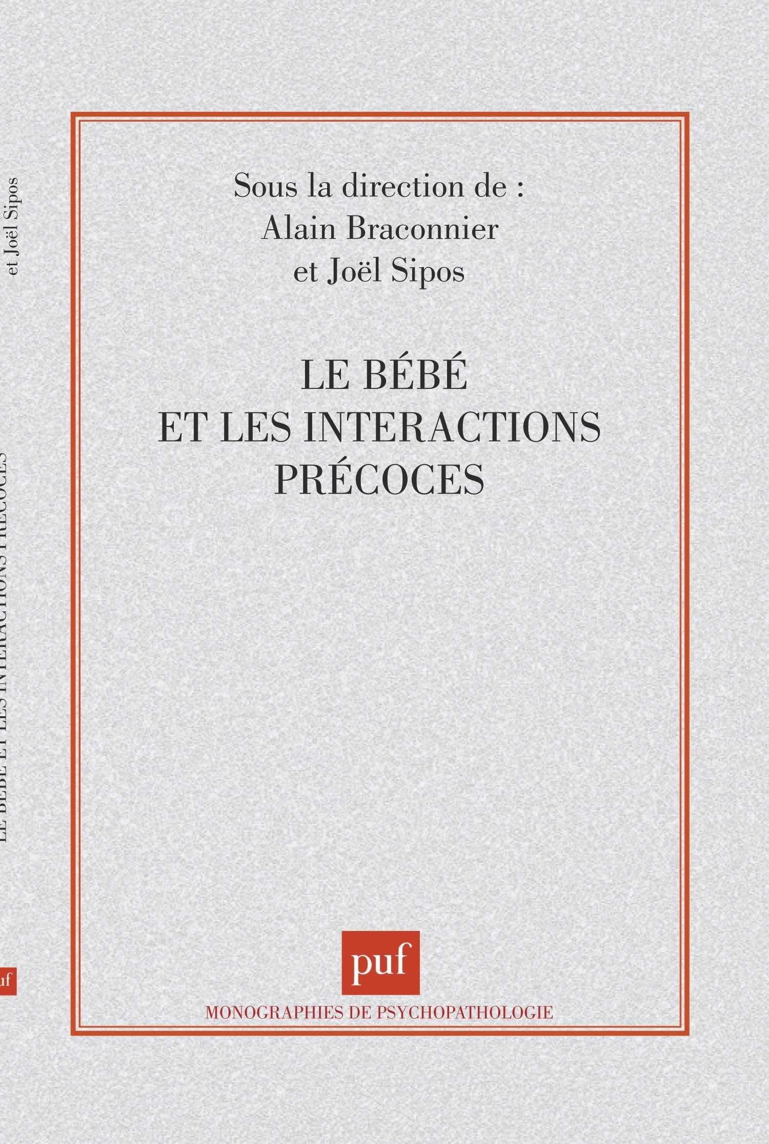 Le bébé et les interactions précoces Broché – 1 avril 1998 Joël Sipos Alain Braconnier 2130492584 Université - Psychologie
