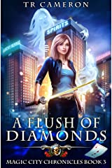 A Flush of Diamonds (Magic City Chronicles Book 3) Kindle Edition