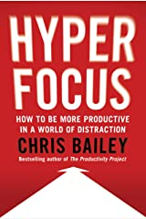 Hyperfocus: How to Be More Productive in a World of Distraction Hardcover