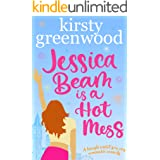 Jessica Beam is a Hot Mess: An Enemies to Lovers Romantic Comedy