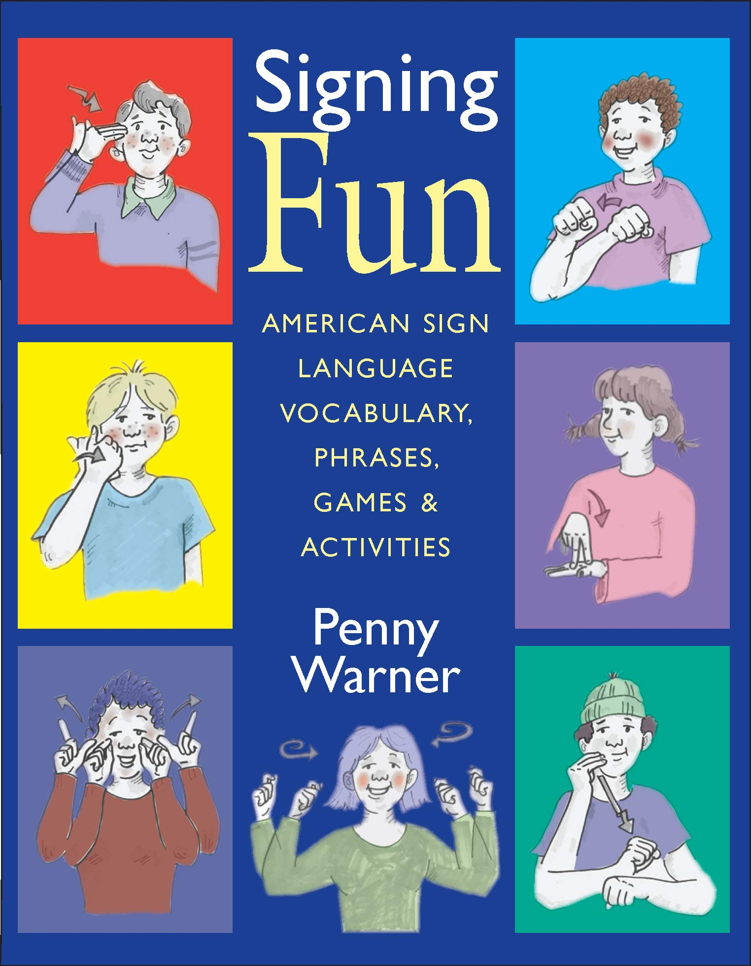 Signing Fun: American Sign Language Vocabulary, Phrases, Games, and Activities by Gallaudet University Press