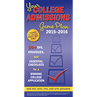 Your College Admissions Game Plan 2015-2016: 50+ tips, strategies, and essential checklists for a winning college application for 9th, 10th, 11th, and 12th Graders (Kaplan Test Prep) (English Edition)