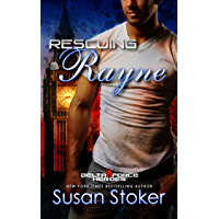 Rescuing Rayne (Delta Force Heroes Book 1) (English Edition)
