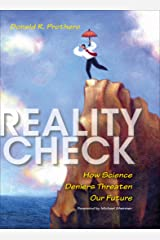 Reality Check: How Science Deniers Threaten Our Future Kindle Edition