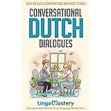Conversational Dutch Dialogues: Over 100 Dutch Conversations and Short Stories (Conversational Dutch Dual Language Books) (En