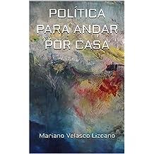 POLÍTICA PARA ANDAR POR CASA (Spanish Edition) Apr 28, 2017