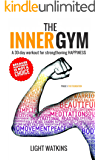 The Inner Gym: A 30-Day Workout For Strengthening Happiness (English Edition)