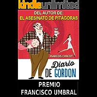 Diario de Gordon (Premio Francisco Umbral) (Spanish Edition)