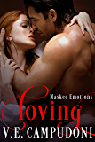 Loving (BDSM Alpha Male Dark Erotic Romance) (Masked Emotions Book 5)