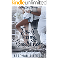 Don't Kiss Me Breathless: A Sweet Best Friends YA Romance (Just Don't Romance Book 3) book cover