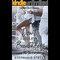 Don't Kiss Me Breathless: A Sweet Best Friends YA Romance (Just Don't Romance Book 3)