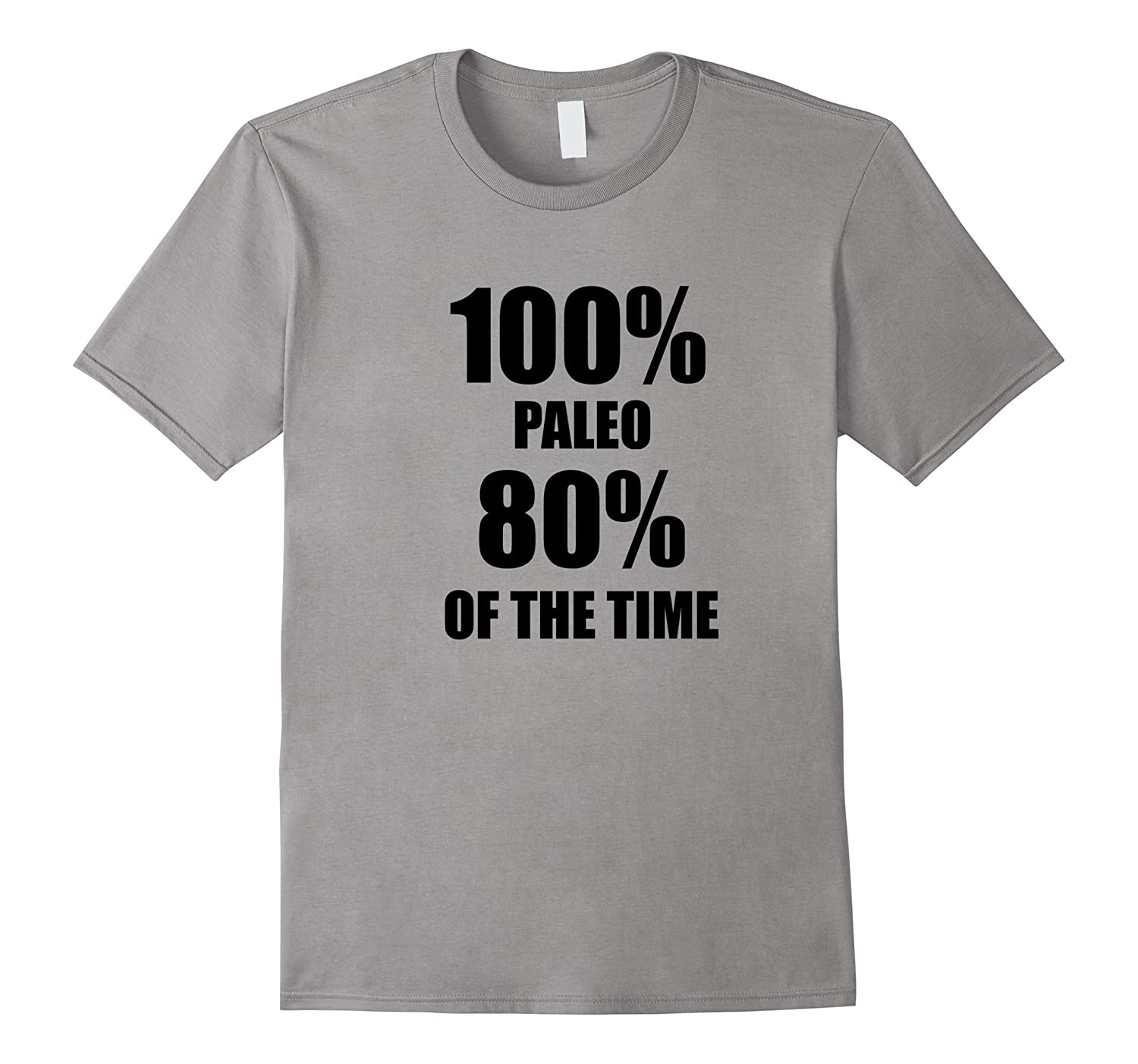 100 Paleo 80 Of The Time Shirt-CD