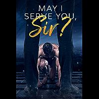 May I Serve You Sir? (English Edition)