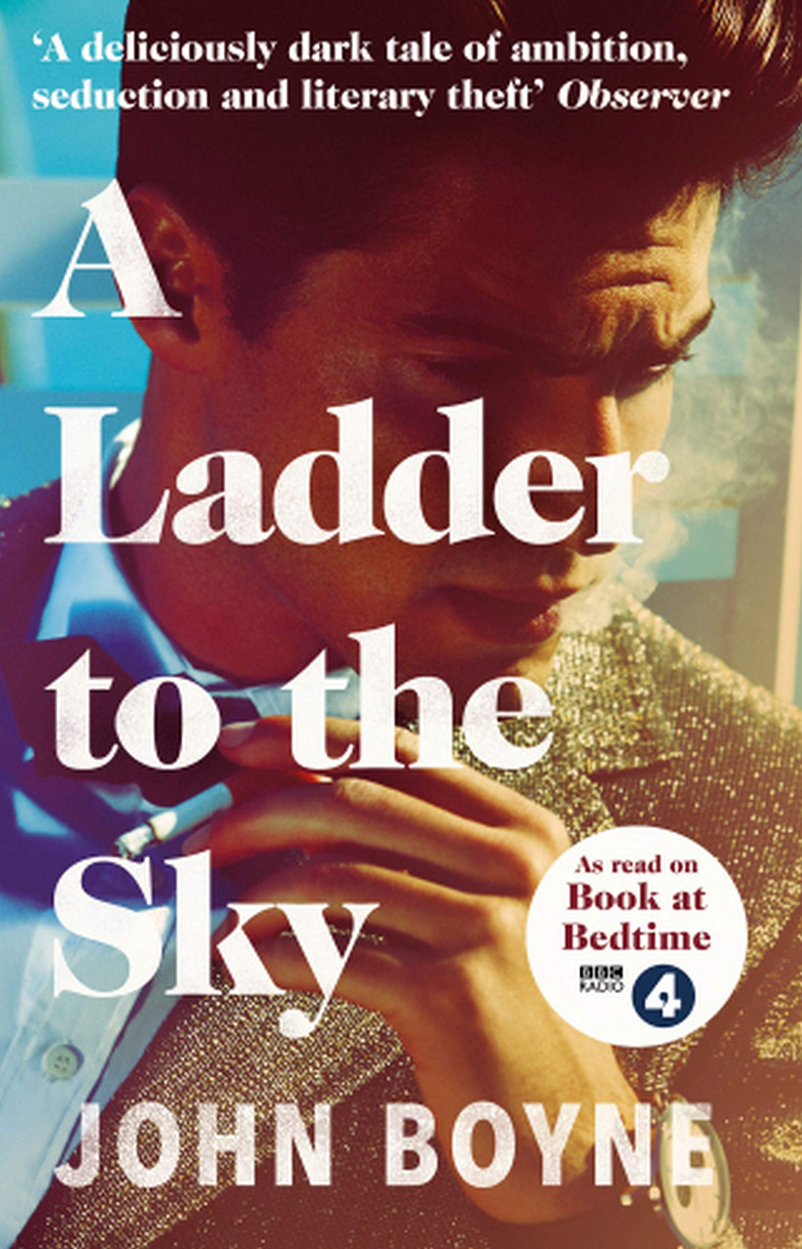 Cover: John Boyne A ladder to the sky