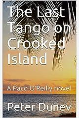 The Last Tango on Crooked Island: A Paco O'Reilly novel Kindle Edition