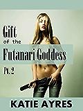 Gift of the Futanari Goddess Pt. 2