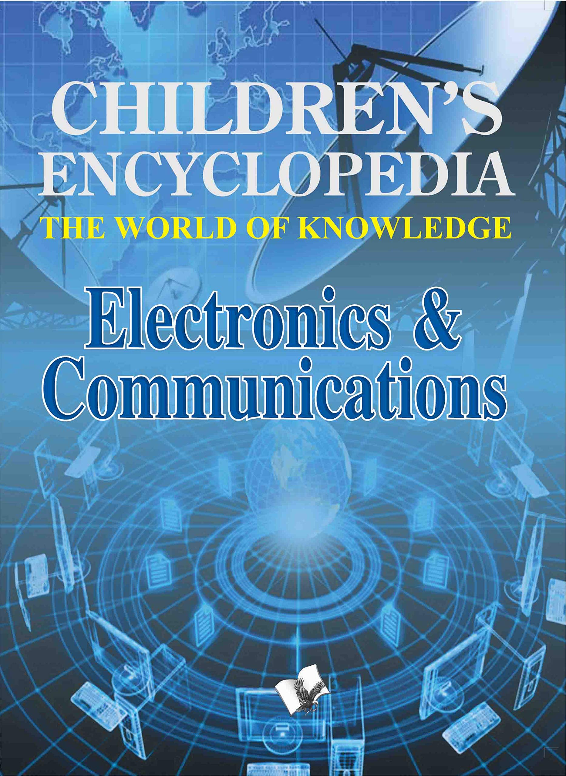 Children's Encyclopedia -  Electronics & Communications