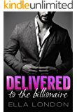 Delivered To The Billionaire (The Billionaire's Offer, Book 3)