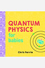 Quantum Physics for Babies (Baby University) Board book
