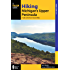 Hiking Michigan's Upper Peninsula: A Guide to the Area's Greatest Hikes (Regional Hiking Series)