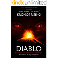 KRONOS RISING - DIABLO (Prologue to the Kronos Rising series): Something's escaped from Hell . . . and it's hungry.