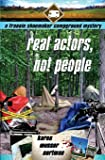 Real Actors, Not People (The Frannie Shoemaker Campground Mysteries) (Volume 8)