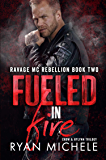 Fueled in Fire (Ravage MC Rebellion Series Book Two) (Crow & Rylynn Trilogy)