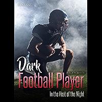 Dark Football Player. In the Heat of the Night (Football Romance 3)