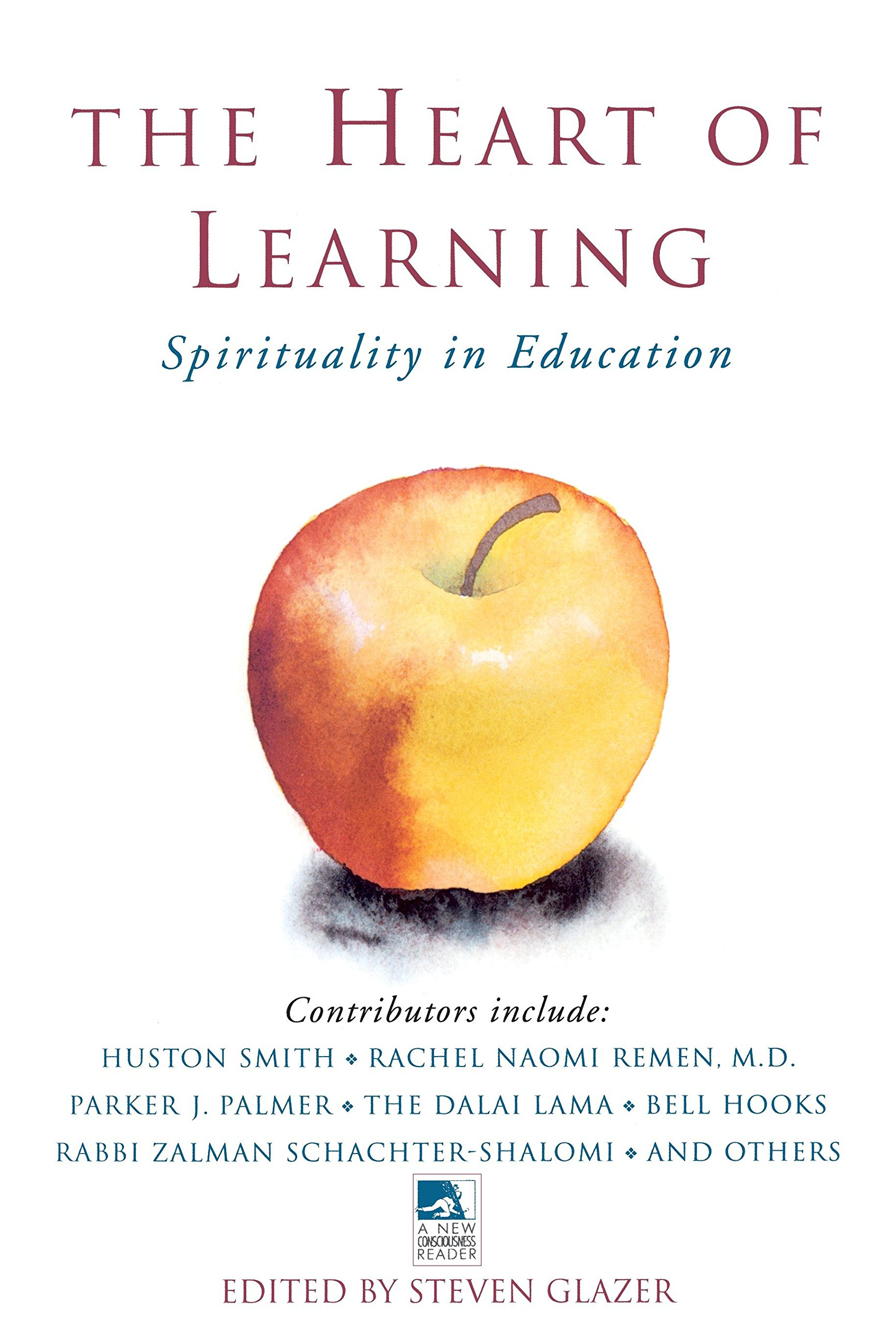 The Heart of Learning (New Consciousness Reader) by Brand: Tarcher