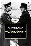 Dal Gran consiglio al Gran Sasso: Una storia da rifare (Italian Edition)