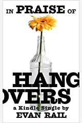 In Praise of Hangovers (Kindle Single) Kindle Edition