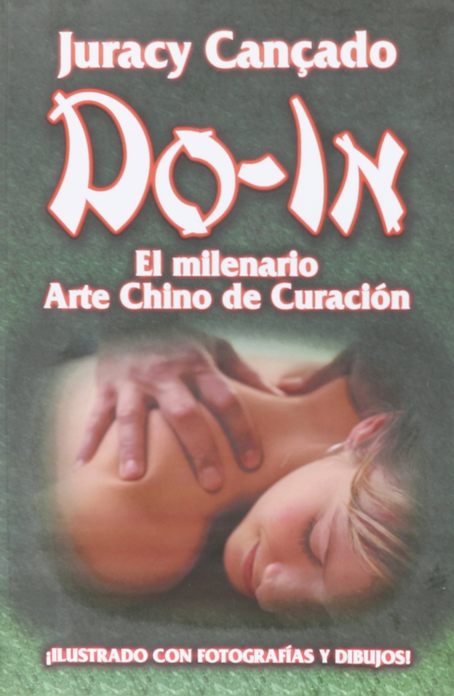 Download Do-In. El Milenario Arte Chino de Curacion. Ilustrado con Fotografias y Dibujos (Spanish Edition) pdf