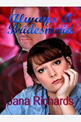 Always A Bridesmaid (Left At the Altar Book 3)