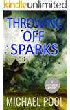 Throwing Off Sparks: A Riley Reeves Mystery