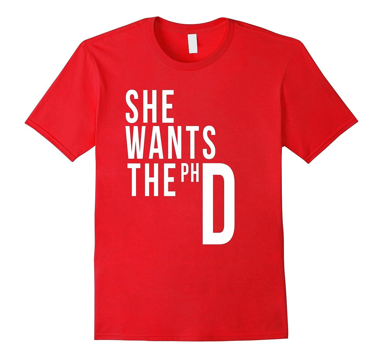 PHD Graduation Gift - She Wants The PHD Grad School Gifts-azvn