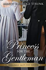 A Princess for the Gentleman (Unlikely Match Series Book 3) Kindle Edition