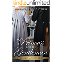 A Princess for the Gentleman (Unlikely Match Series Book 3)