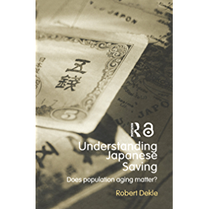 Understanding Japanese Savings: Does Population Aging Matter? (Routledge Studies in the Growth Economies of Asia Book 55…