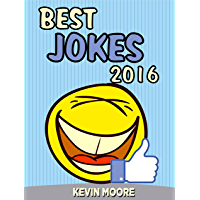 Jokes : Best Jokes 2016: (Funny books, Joke books, Funny jokes, Best jokes 2016, Best jokes 2015) (Best Jokes 2016 Bundle Book 1) (English Edition)