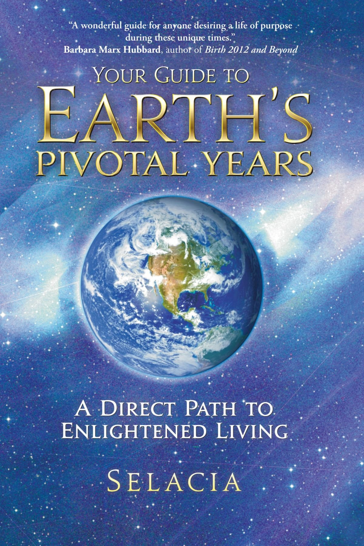 Download Your Guide To Earth's Pivotal Years: A Direct Path To Enlightened Living pdf